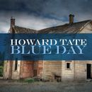 HOWARD TATE「Blue Day」