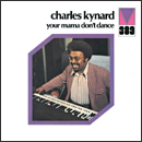 CHARLES KYNARD「Your Mama Don't Dance」
