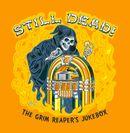 Still Dead ! The Grim Reaper's Jukebox