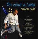 SIMON CARE「Oh What A Caper」