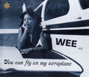 WEE「You Can Fly On My Aeroplane」