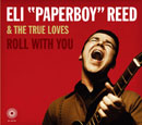 "ELI ""PAPERBOY"" REED & THE TRUE LOVES「Roll With You」"