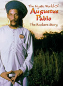 The Mystic World Of Augustus  Pablo: The Rockers Story