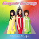 SHONEN KNIFE「Super Group」