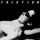 FRICTION「軋轢」