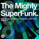 V.A.「The Mighty Super Funk : Rare 45s And Undiscovered Masters 1967-1978」