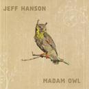 JEFF HANSON「Madam Owl」