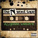DJ GREEN LANTERN「The N Word Tape」