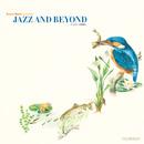 V.A.「Jazz & Beyond」