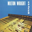 MILTON WRIGHT「Spaced」