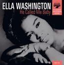 ELLA WASHINGTON「He Called Me Baby」