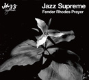 V.A.「Jazz Supreme: Fender Rhodes Prayer」