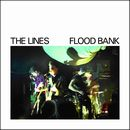 THE LINES「Flood Bank」