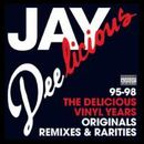 JAY DEE「Jay Deelicious : The Delicious Vinyl Years」