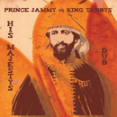 PRINCE JAMMY V.S. KING TUBBY「His Majesty's Dub」