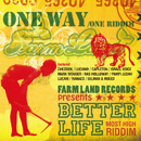 V.A. (Produced by Farm Land Records)「Better Life -Most High Riddim-」