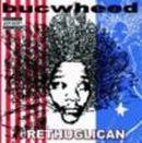 BUCWHEED「Rethuglican」