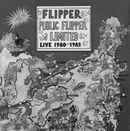 FLIPPER「Public Flipper Limited 1980-1985」