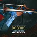 BIG SAM'S FUNKY NATION「Take Me Back」