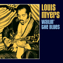 Louis Myers「Wailin' The Blues」