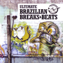 Ultimate Brazilian Breaks & Beats