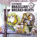 V.A.「Ultimate Brazilian Breaks & Beats」