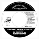 ILL INSPECTA「Rudebwoy Anthem Revisited feat. RUDEBWOY FACE c/w Like Puppa San」