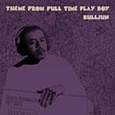 BULLJUN「Theme From Full Time Play Boy」