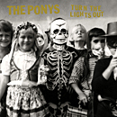 THE PONYS「Turn the Lights Out」
