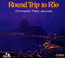 ORCHESTER PETE JACQUES「Round Trip To Rio」