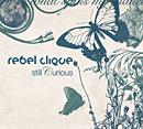 REBEL CLIQUE「Still Curious」