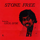 CECIL LYDE「Stone Free」