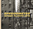 SPEEDOMETER「Four Flights Up」