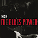 THE BLUES POWER「This Is The Blues Power」