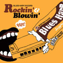 V.A.「Blues Harp Diggers ~ Rockin' & Blowin'」