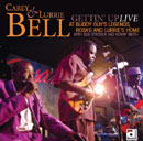 Carey & Lurrie Bell「Gettin' Up ~ Live At Buddy Guy's Legends, Rosa's And Lurrie's Home」