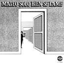 EDUARDO MATEO「Mateo Solo Bien Se Lame」