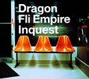 DRAGON FLI EMPIRE「Inquest」