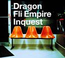 ドラゴン・フライ・エンパイア「Inquest」