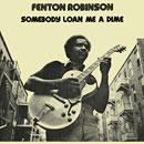 フェントン・ロビンスン「Somebody Loan Me A Dime」