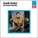 Frank Foster「The Loud Minority」