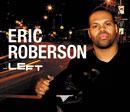 ERIC ROBERSON「…Left」