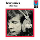 BARRY MILES「White Heat」