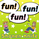 SHONEN KNIFE「fun! fun! fun!」