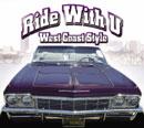 V.A.「Ride With U: West Coast Style」