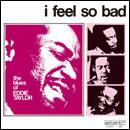 エディ・テイラー「I Feel So Bad」