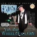 FROST「Till The Wheels Fall Off」