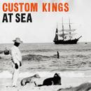 CUSTOM KINGS「At Sea」