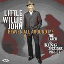 LITTLE WILLIE JOHN「Heaven All Around Me:The Later King Sessions 1961-63」