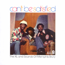V.A.「Can't Be Satisfied - The XL and Sounds of Memphis Story」